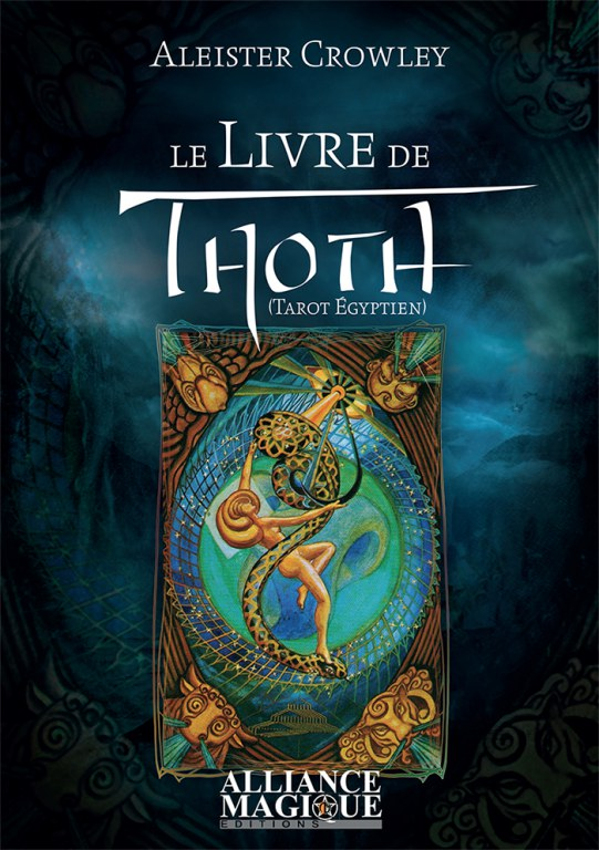 Le livre de Thoth – Tarot Egyptien, Alesteir Crowley