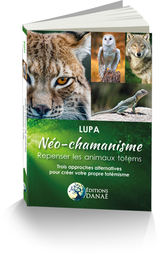 neo-chamanisme-animal-totem-lupa-alliance magique-editions-éditions-danaé