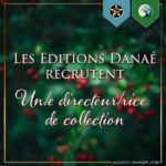 Recrutement Directeur/Directrice de collection – Editions Danaé